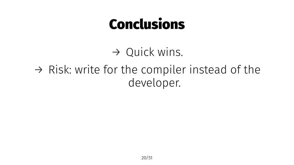 Conclusions → Quick wins. → Risk: write for the...