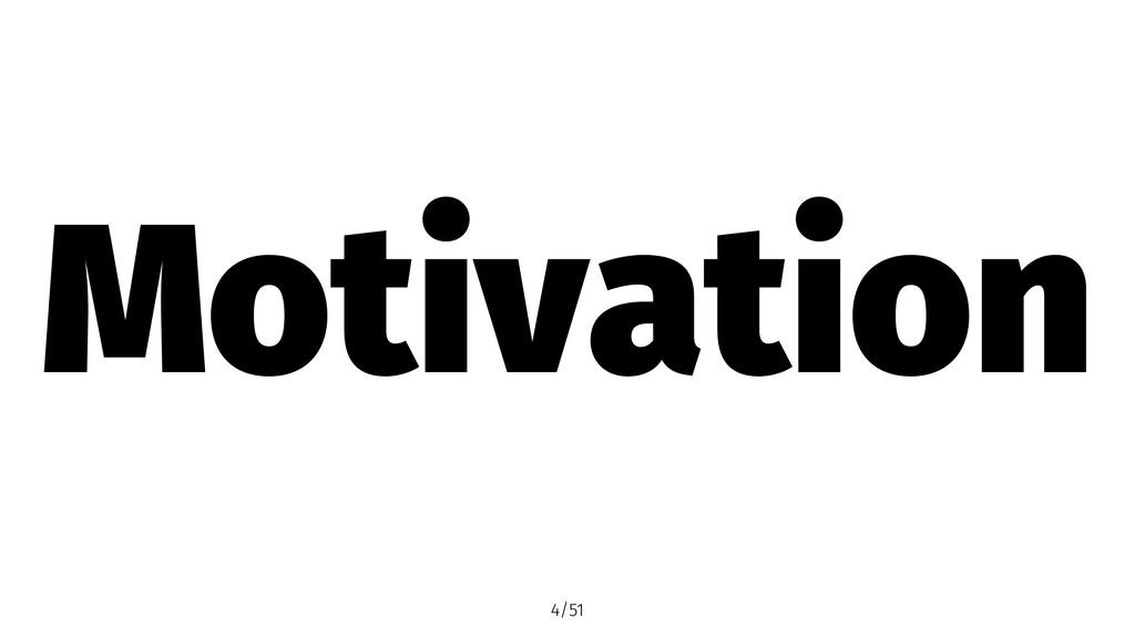 Motivation 4/51