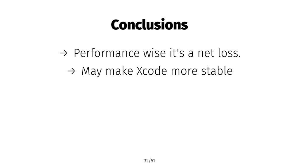 Conclusions → Performance wise it's a net loss....