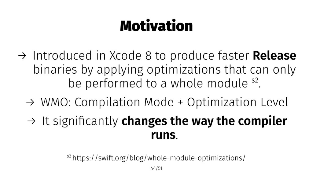 Motivation → Introduced in Xcode 8 to produce f...
