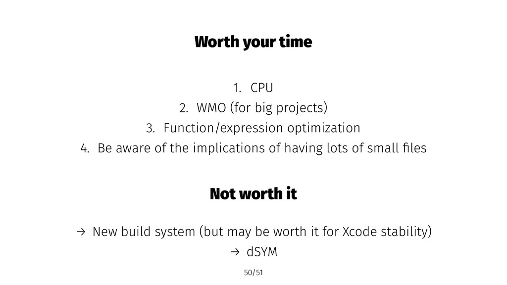 Worth your time 1. CPU 2. WMO (for big projects...