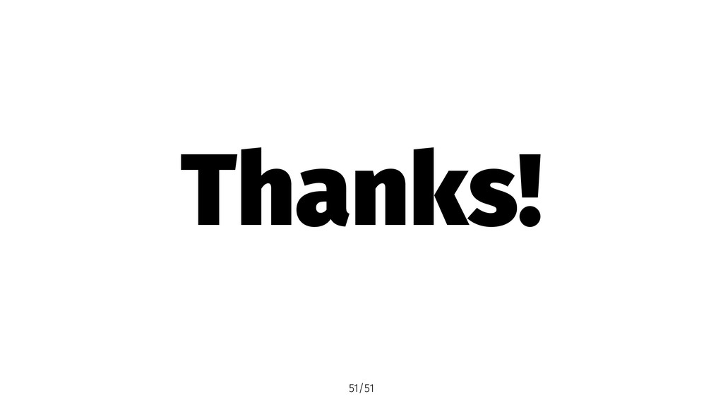 Thanks! 51/51