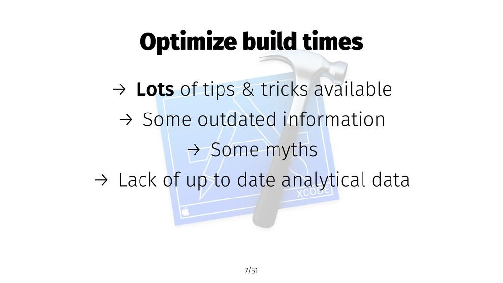 Optimize build times → Lots of tips & tricks av...