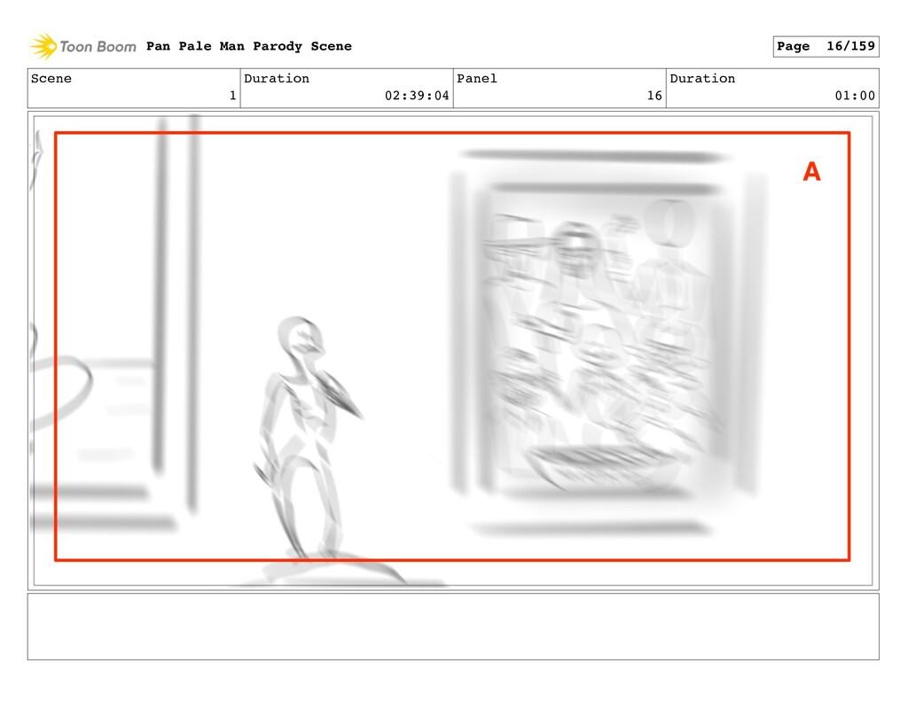 Scene 1 Duration 02:39:04 Panel 16 Duration 01:...