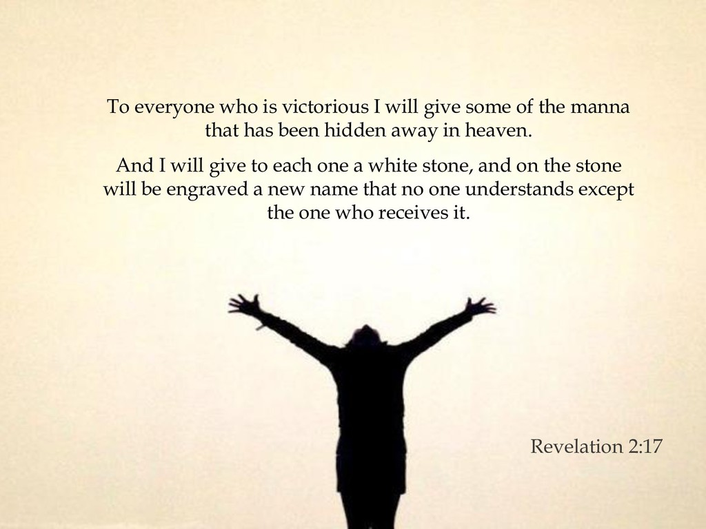 To everyone who is victorious I will give some ...