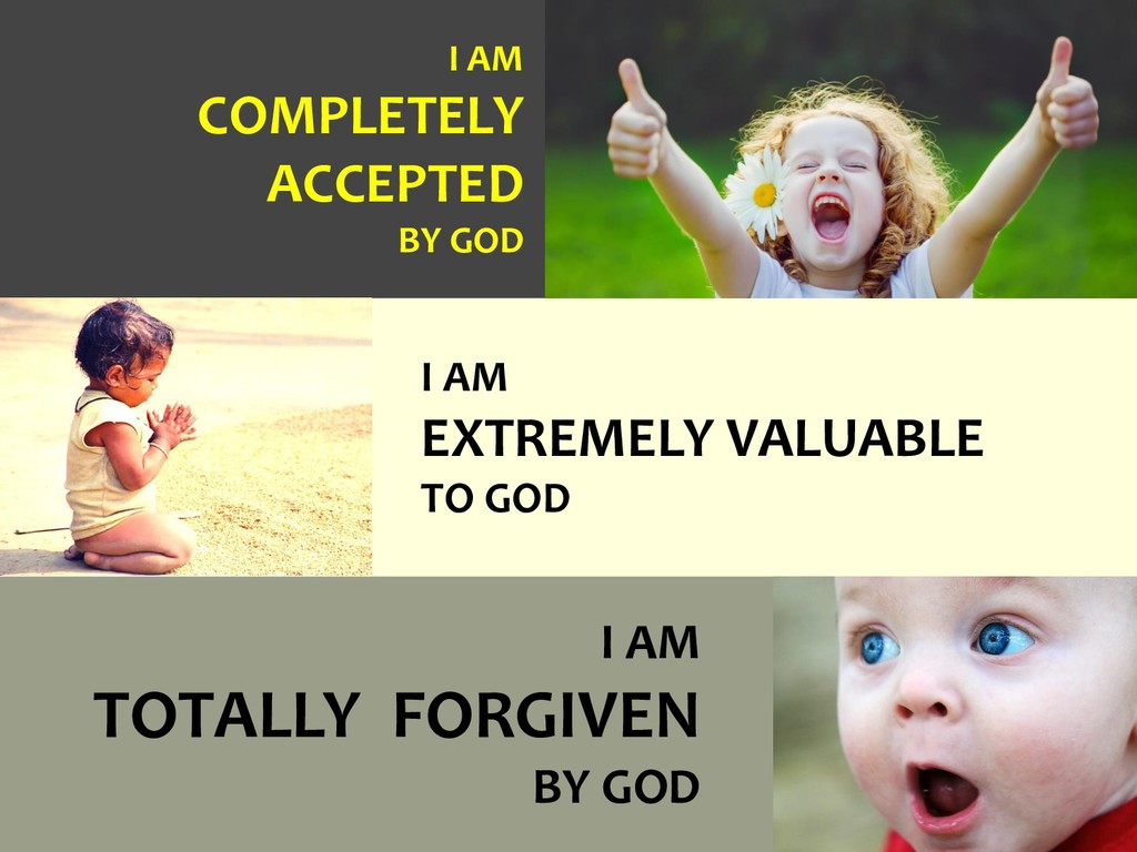I AM COMPLETELY ACCEPTED BY GOD I AM TOTALLY FO...