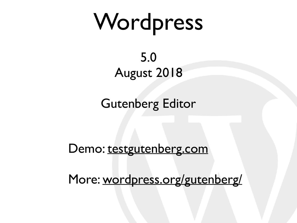 Wordpress 5.0 August 2018 Gutenberg Editor Demo...