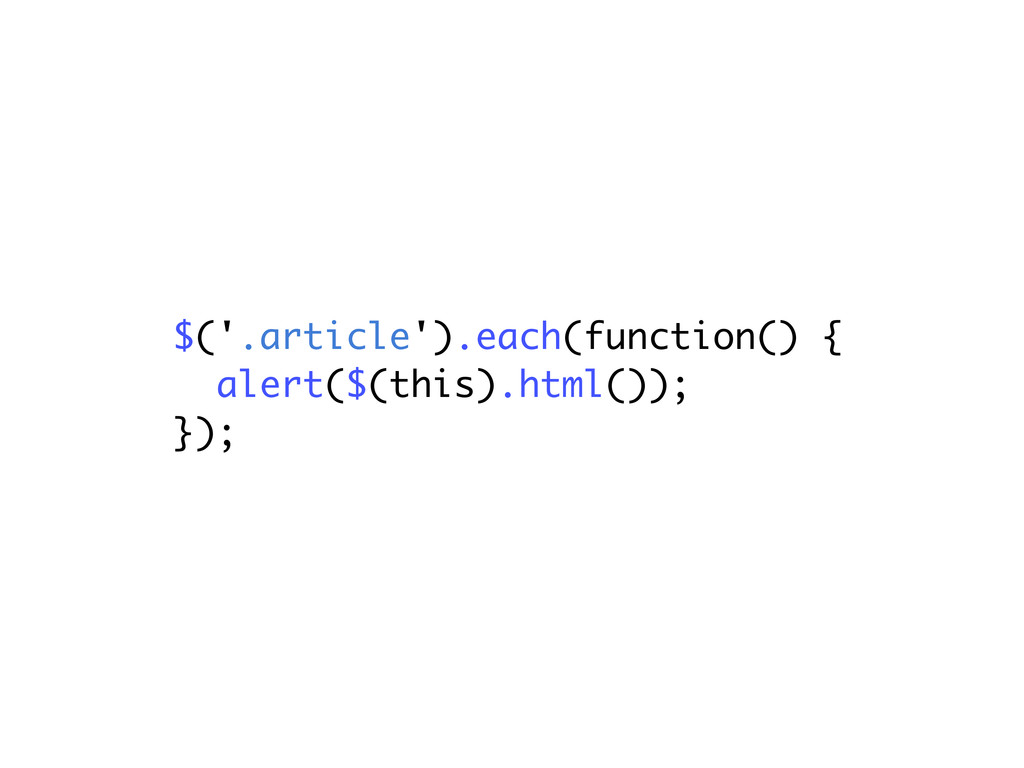 $('.article').each(function() { alert($(this).h...