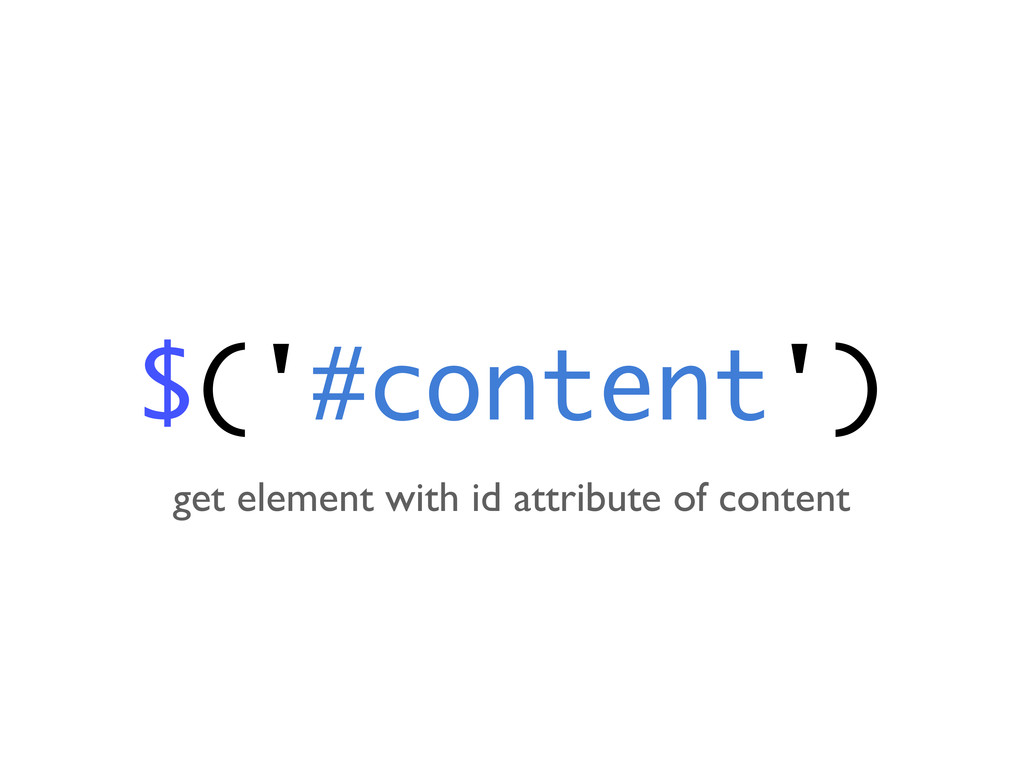 $('#content') get element with id attribute of ...