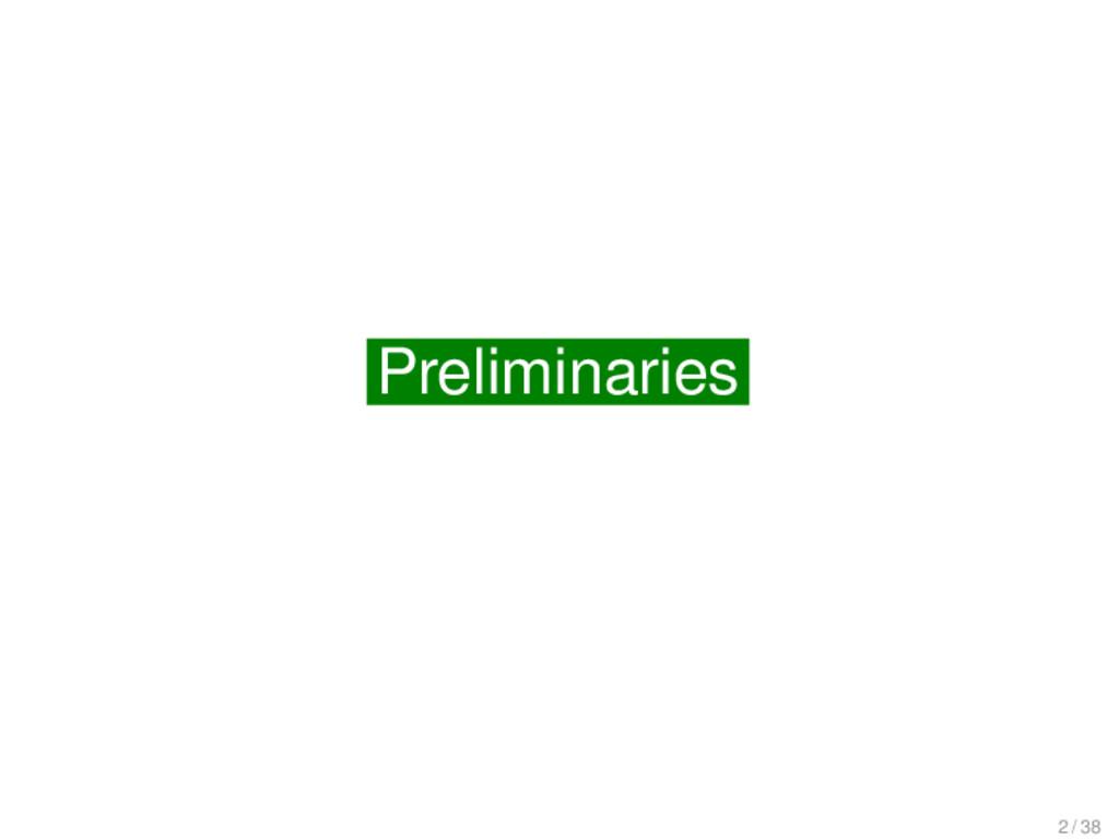 Preliminaries Preliminaries 2 / 38