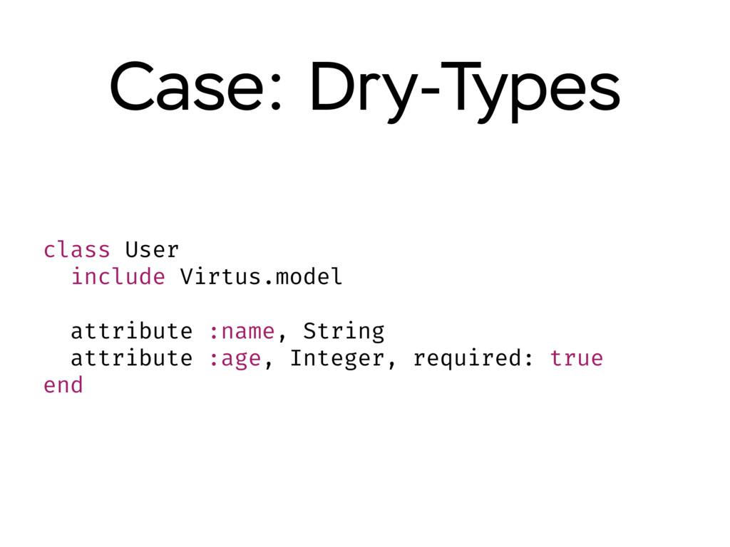 class User include Virtus.model attribute :name...