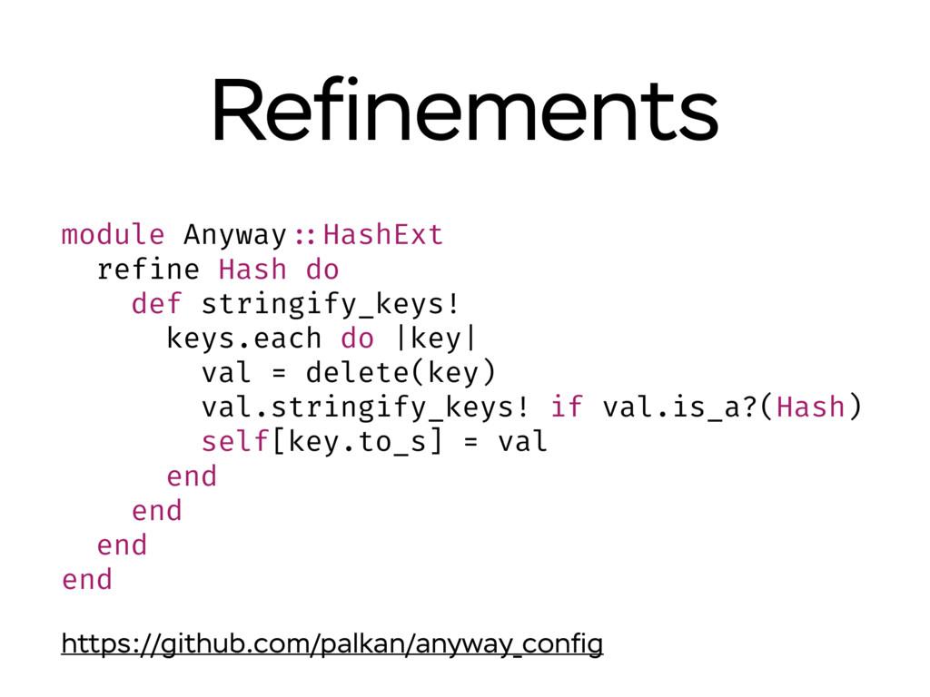 Refinements module Anyway ::HashExt refine Hash ...