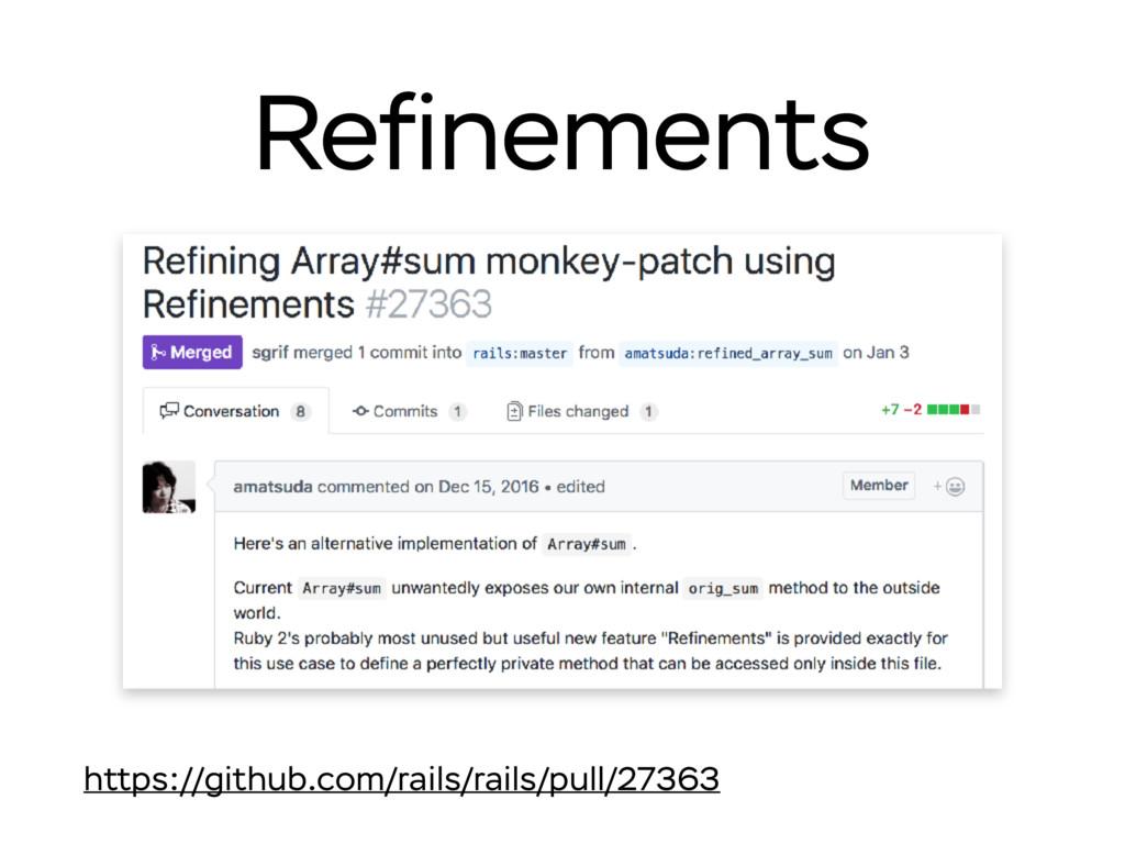 Refinements https://github.com/rails/rails/pull/...