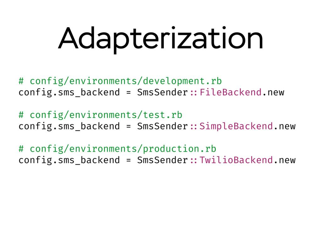 Adapterization # config/environments/developmen...
