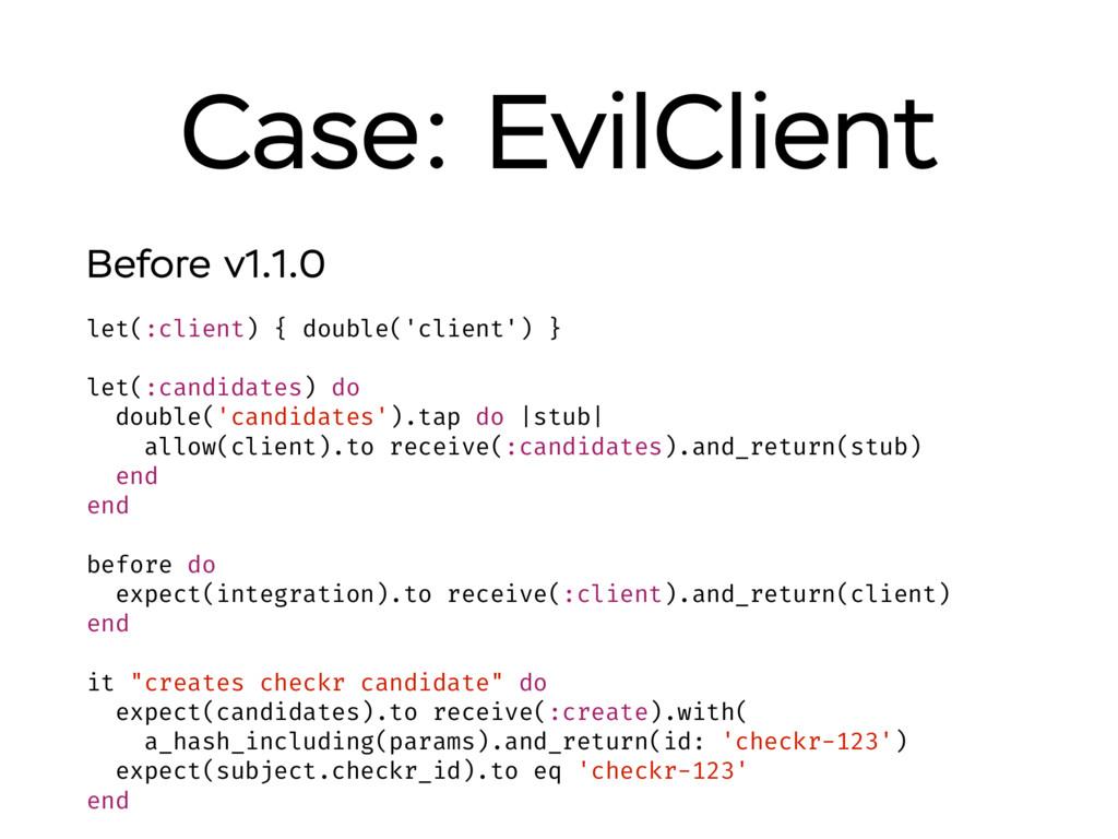 Case: EvilClient let(:client) { double('client'...