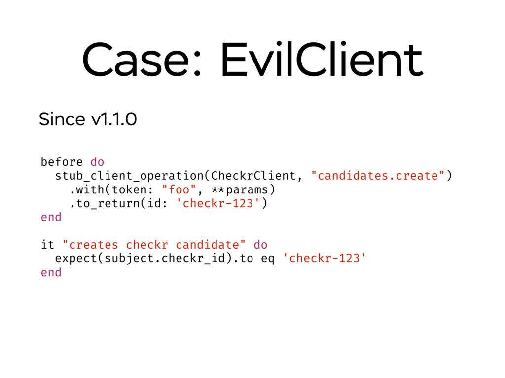 Case: EvilClient before do stub_client_operatio...