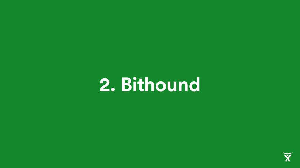2. Bithound
