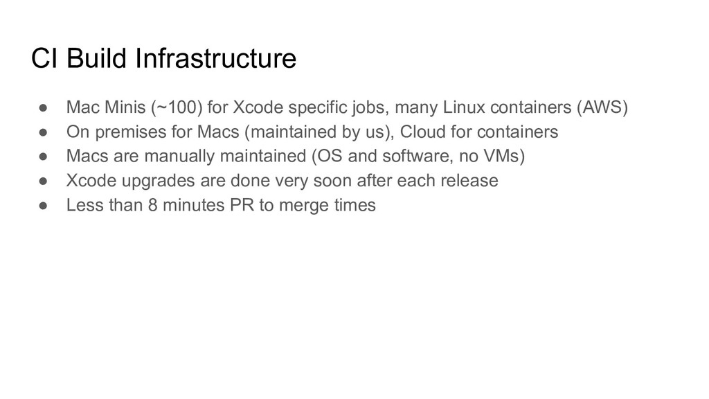 ● Mac Minis (~100) for Xcode specific jobs, man...