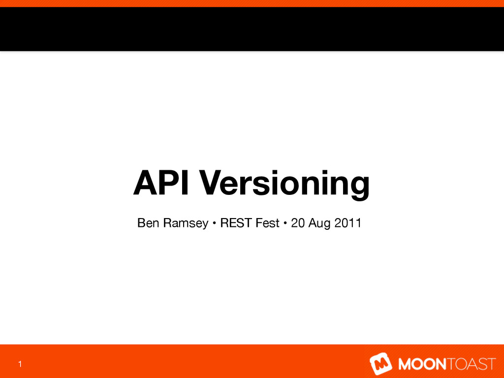 API Versioning 1 Ben Ramsey • REST Fest • 20 Au...