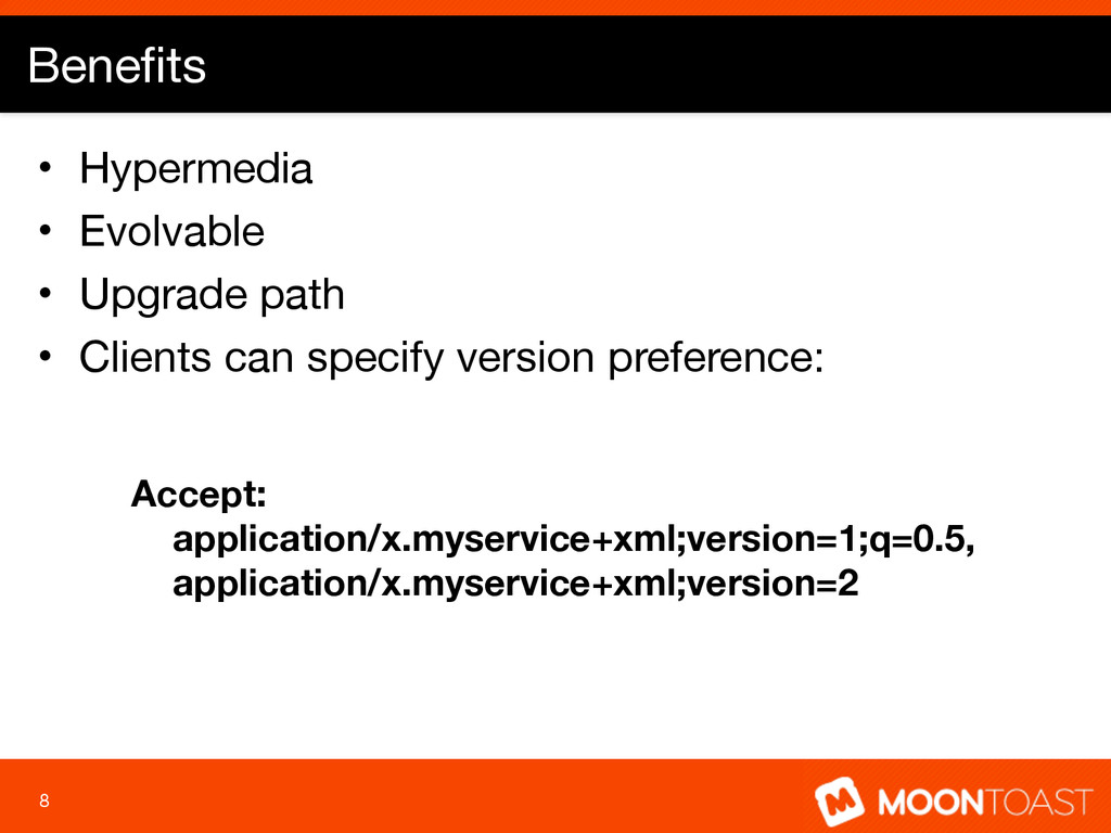 Benefits • Hypermedia  • Evolvable  • Upgrade pa...