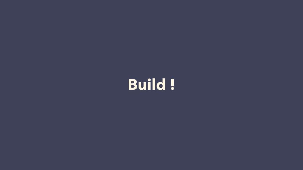 Build !