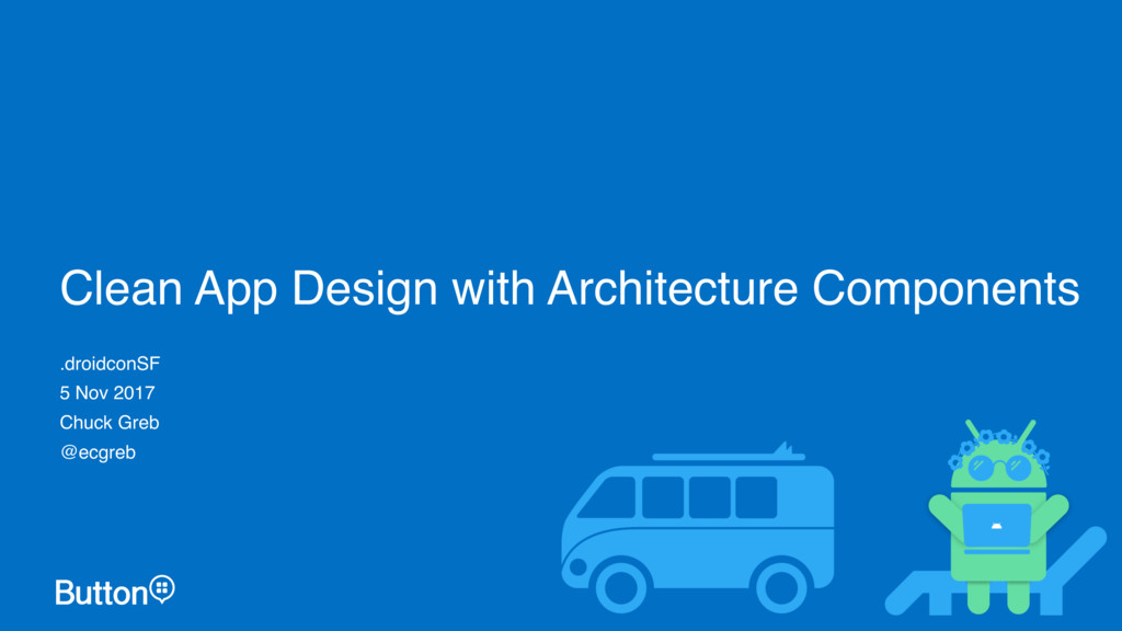 Clean App Design with Architecture Components ....