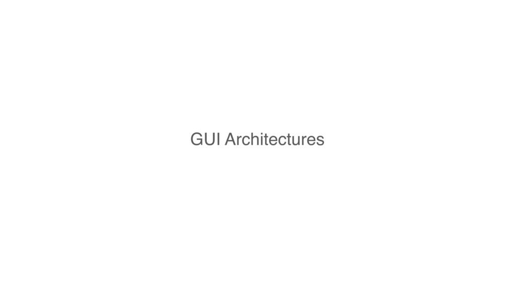 GUI Architectures