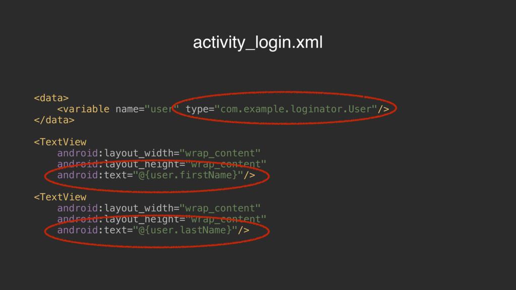 "activity_login.xml <data> <variable name=""user""..."