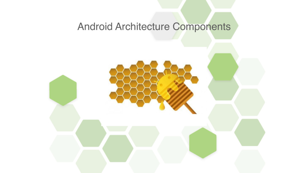 Android Architecture Components Android Archite...