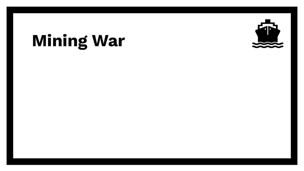 Mining War