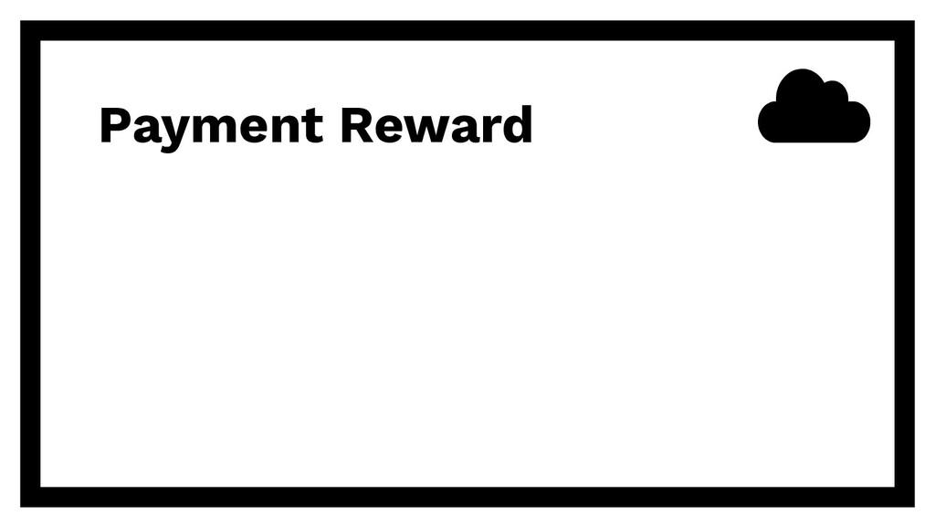 Payment Reward