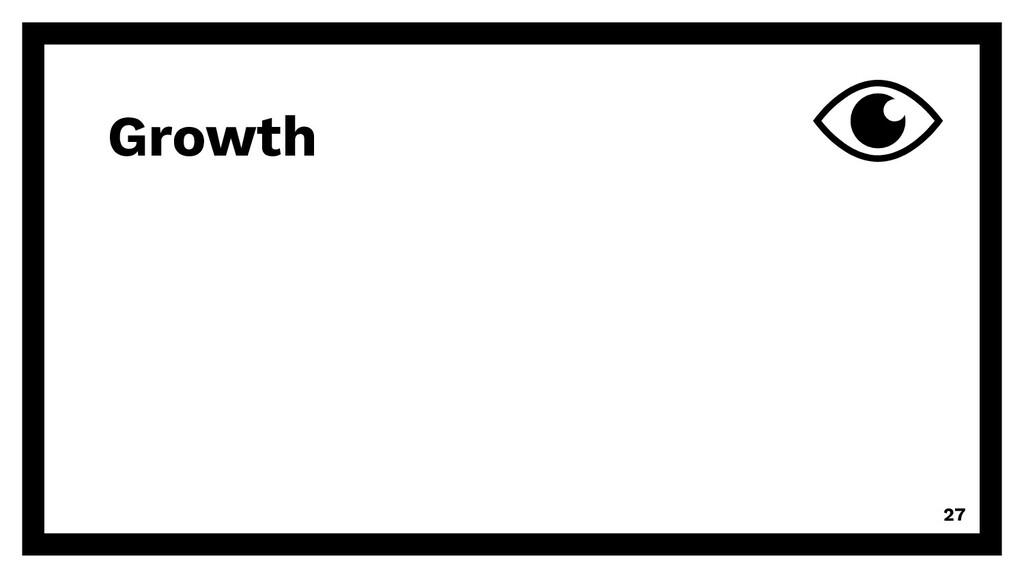 Growth 27