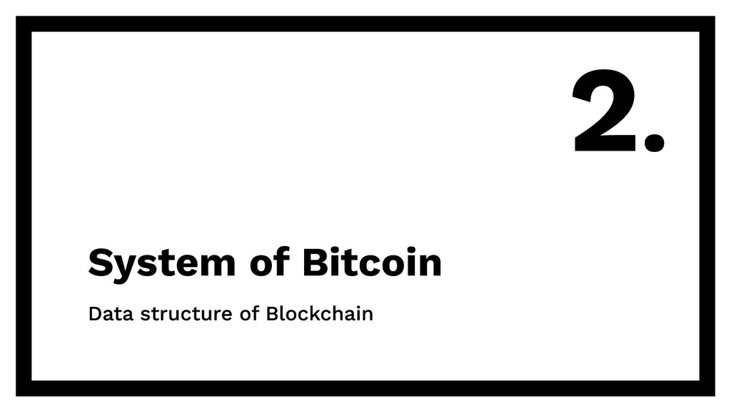 System of Bitcoin 2.