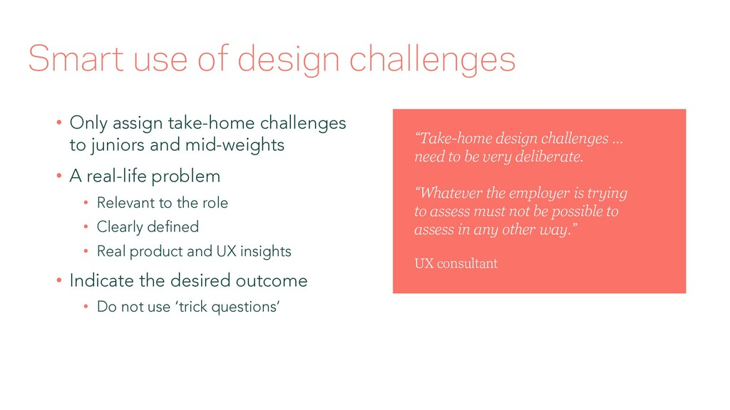 Smart use of design challenges • Only assign ta...