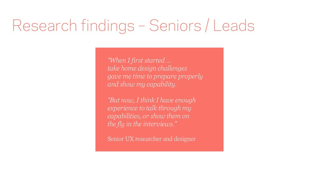 "Research findings – Seniors / Leads ""When I fir..."