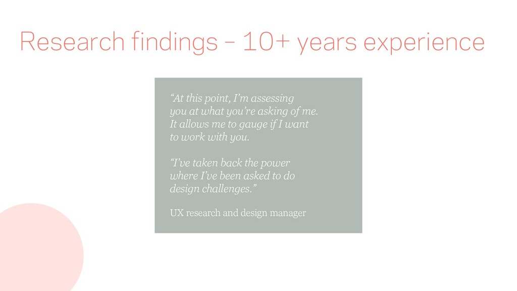 "Research findings – 10+ years experience ""At th..."