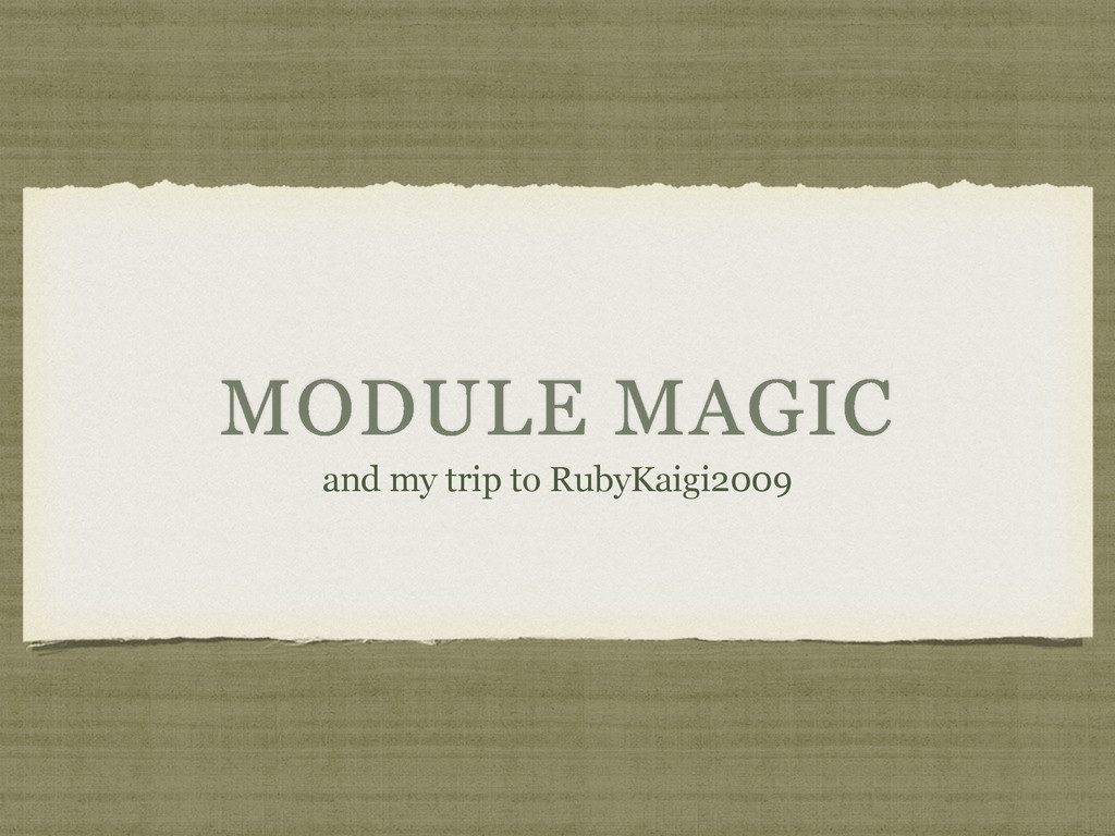 MODULE MAGIC and my trip to RubyKaigi2009