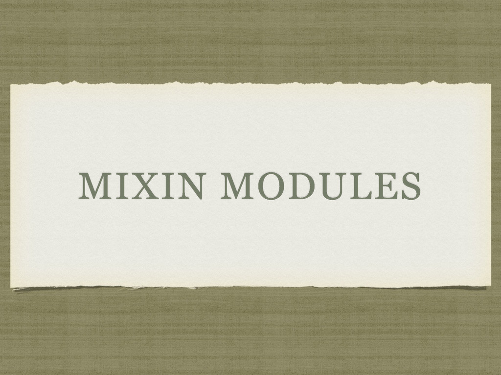 MIXIN MODULES