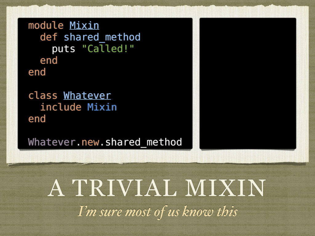 A TRIVIAL MIXIN I'm sure most of us know this m...