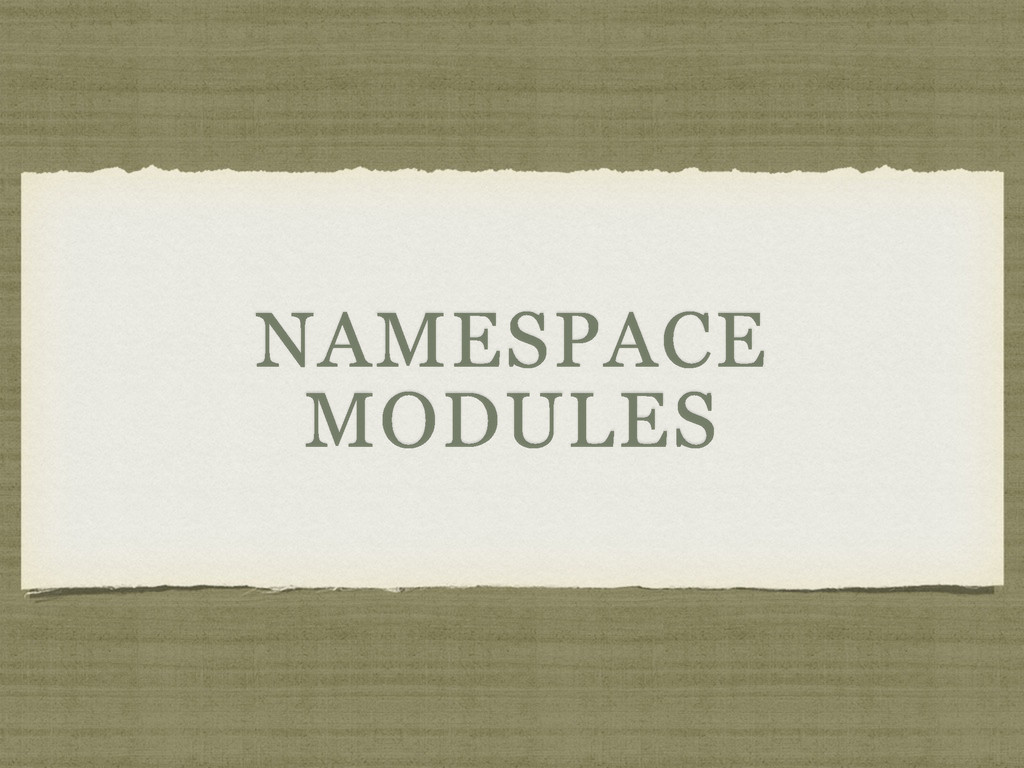 NAMESPACE MODULES