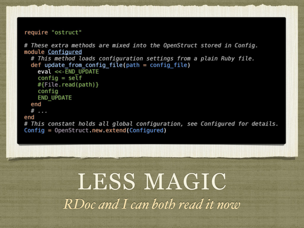 LESS MAGIC RDoc and I can both read it now requ...