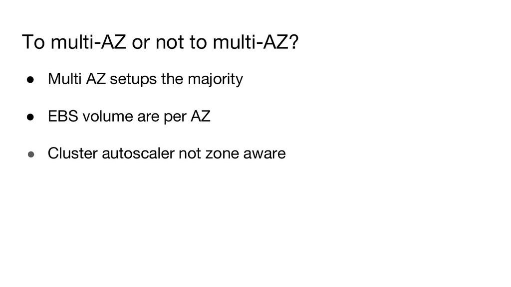 To multi-AZ or not to multi-AZ? ● Multi AZ setu...
