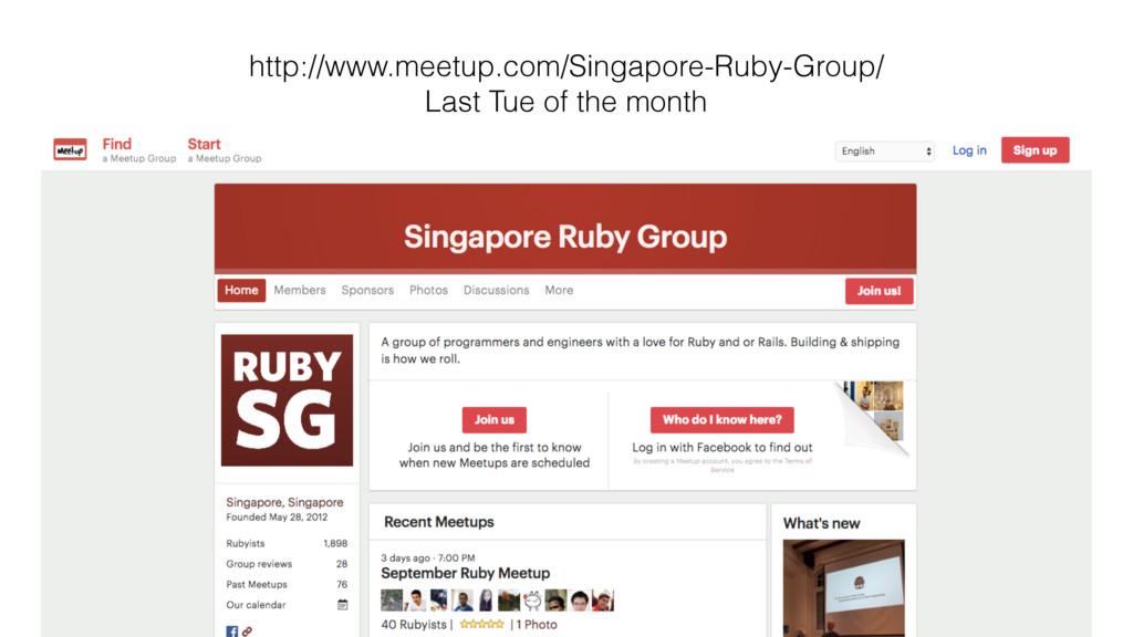 http://www.meetup.com/Singapore-Ruby-Group/ Las...