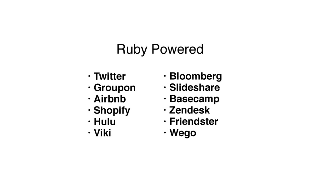 Ruby Powered • Twitter • Groupon • Airbnb • Sho...