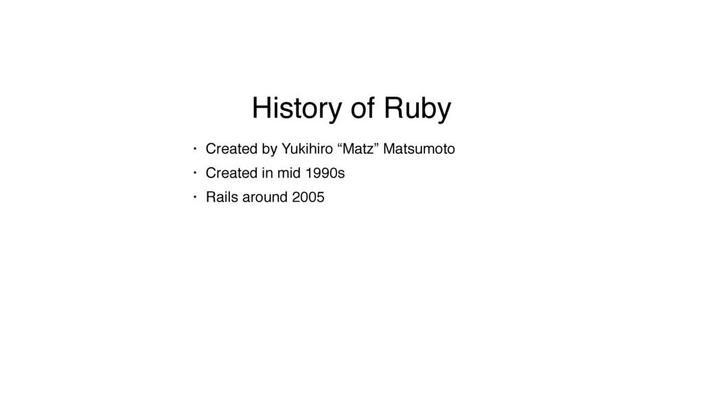 "History of Ruby • Created by Yukihiro ""Matz"" Ma..."