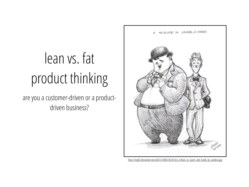 lean vs. fat product thinking are you a custome...