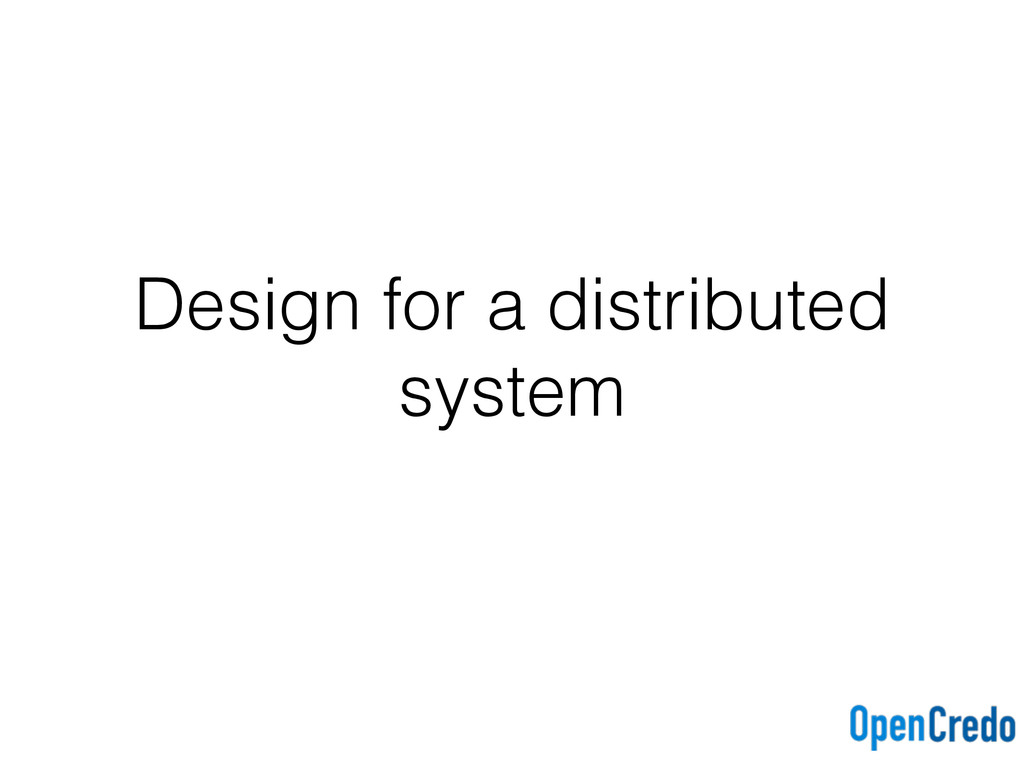 Design for a distributed system