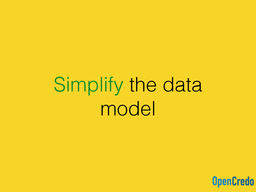 Simplify the data model