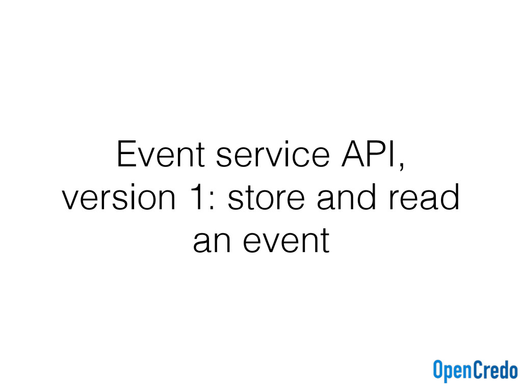 Event service API, version 1: store and read an...