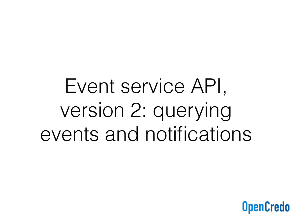 Event service API, version 2: querying events a...